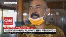 VIDEO: Wali Kota Solo Klaim Wilayahnya Bebas Pasien Covid-19