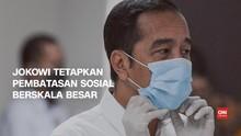 VIDEO: Jokowi Tetapkan Pembatasan Sosial Berskala Besar