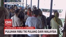 VIDEO: Puluhan Ribu TKI Pulang dari Malaysia