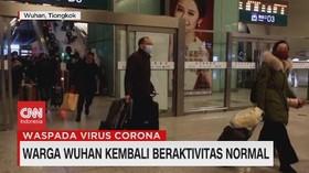 VIDEO: Warga Wuhan Kembali Beraktivitas Normal