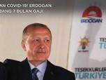 Lawan Covid-19! Erdogan Sumbang 7 Bulan Gaji