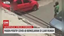 VIDEO: Pasien Positif Covid-19 Berkeliaran di Luar Rumah