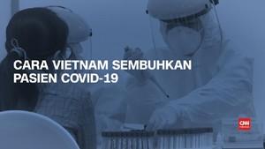 VIDEO: Cara Vietnam Sembuhkan Pasien Covid-19, Nihil Kematian
