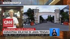 VIDEO: Ganjar Pranowo Soal Karantina Wilayah di Jateng