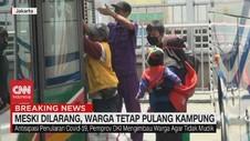 VIDEO: Meski Dilarang, Warga Tetap Pulang Kampung