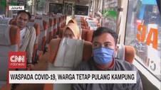 VIDEO: Waspada Covid 19, Warga Tetap Pulang Kampung