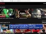 Pemerintah Buru Pajak Netflix, Google, & Zoom Cs