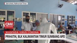 VIDEO: Prihatin, BLK Kalimantan Sumbang APD
