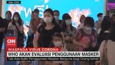 VIDEO: WHO Akan Evaluasi Penggunaan Masker