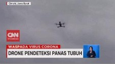 VIDEO: Drone Pendeteksi Suhu Tubuh