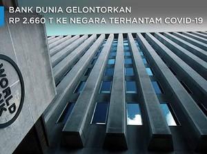 Atasi Dampak Covid-19, Bank Dunia Gelontorkan Rp 2.660 T