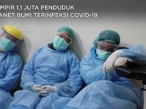 Hampir 1,1 Juta Penduduk Planet Bumi Terinfeksi Covid-19