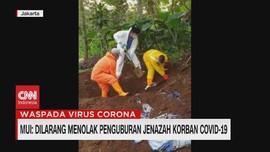 VIDEO: MUI: Dilarang Menolak Penguburan Jenazah Korban Corona