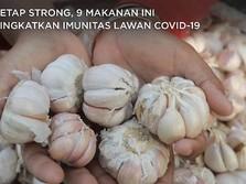Tetap Strong, 9 Makanan Ini Tingkatkan Imun Lawan Covid-19