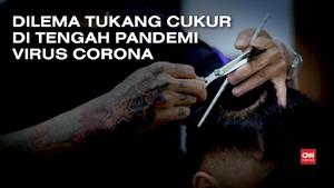 VIDEO: Dilema Tukang Cukur di Tengah Pandemi Virus Corona