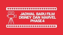INFOGRAFIS: Jadwal Baru Film Disney dan Marvel Phase 4