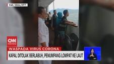 VIDEO: Kapal Ditolak Berlabuh, Penumpang Lompat ke Laut