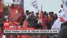 VIDEO: Imbas Wabah Covid-19, Ribuan Pekerja di PHK