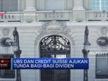 UBS & Credit Suisse Ajukan Penundaan Pembayaran Dividen