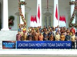 Sah! Jokowi dan Para Menteri Tak Dapat THR