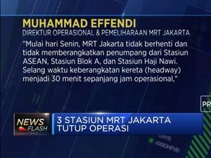3 Stasiun MRT Jakarta Tutup Operasi