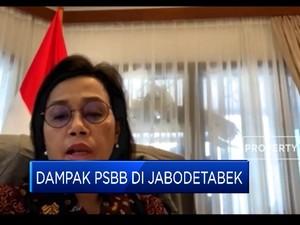 Ini Kata Menkeu Soal Dampak Ekonomi PSBB di Jabodetabek