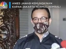 Anies Jawab Kemungkinan Jakarta Normal Kembali, Kapan Pak?