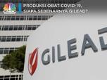 Produksi Obat Covid-19, Siapa Sebenarnya Gilead Sciences?
