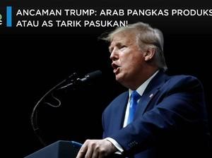 Ancaman Trump: Arab Pangkas Produksi, atau AS Tarik Pasukan!