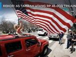 Rekor! AS Tambah Utang Rp 46.000 T Lawan Corona