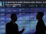 10 Saham di BEI Masuk Indeks MSCI, tapi 14 Didepak!