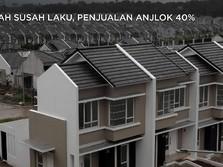 Rumah Susah Laku, Penjualan Anjlok 40%
