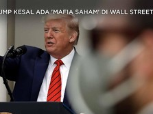 Trump Kesal Ada 'Mafia Saham' di Wall Street