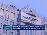 Bank Mandiri Rampungkan Penerbitan Euro MTN Rp 7,5 Triliun