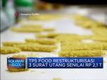 TPS Food Restrukturisasi 3 Surat Utang