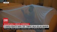 VIDEO: 5 Warga Reaktif Covid-19 Tempati Bilik Isolasi Mandiri