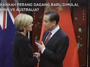 Akankah Perang Dagang Baru Dimulai, China vs Australia?