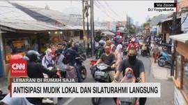 VIDEO: Antisipasi Mudik Lokal dan Silaturahmi Langsung