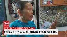 VIDEO: Suka Duka ART Tidak Bisa Mudik