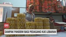 VIDEO: Dampak Pandemi Bagi Pedagang Kue Lebaran