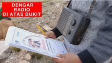 VIDEO: Naik Bukit Untuk Dengar Berita di Radio