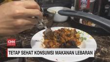 VIDEO: Tetap Sehat Konsumsi Makanan Lebaran