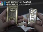 Ada Sinyal Emas Bangkit, Menuju Harga US$ 1.800