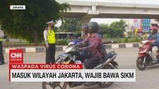 VIDEO: Masuk Wilayah Jakarta, Wajib Bawa SIKM