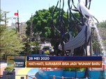 Surabaya Bisa Jadi 'Wuhan' Baru? hingga Protes Hongkong