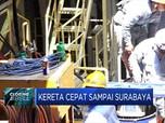 Proyek Kereta Cepat Bakal Sampai Surabaya