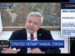 Dubes Ibdu Hadi Sebut Ini Jadi Kunci Vietnam Tangkal Corona
