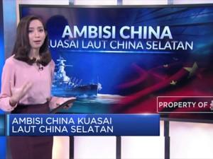 Ambisi China Kuasai Laut China Selatan