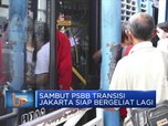 Sambut PSBB Transisi  Jakarta Siap Bergeliat Lagi