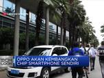 Oppo Akan Kembangkan Chip Smartphone Sendiri
